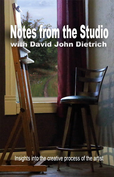 Notes from the studio David John Dietrich